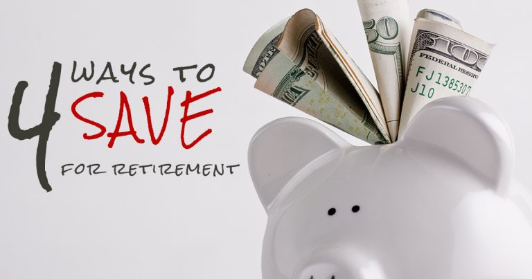 4 Ways to Save for Retirement
