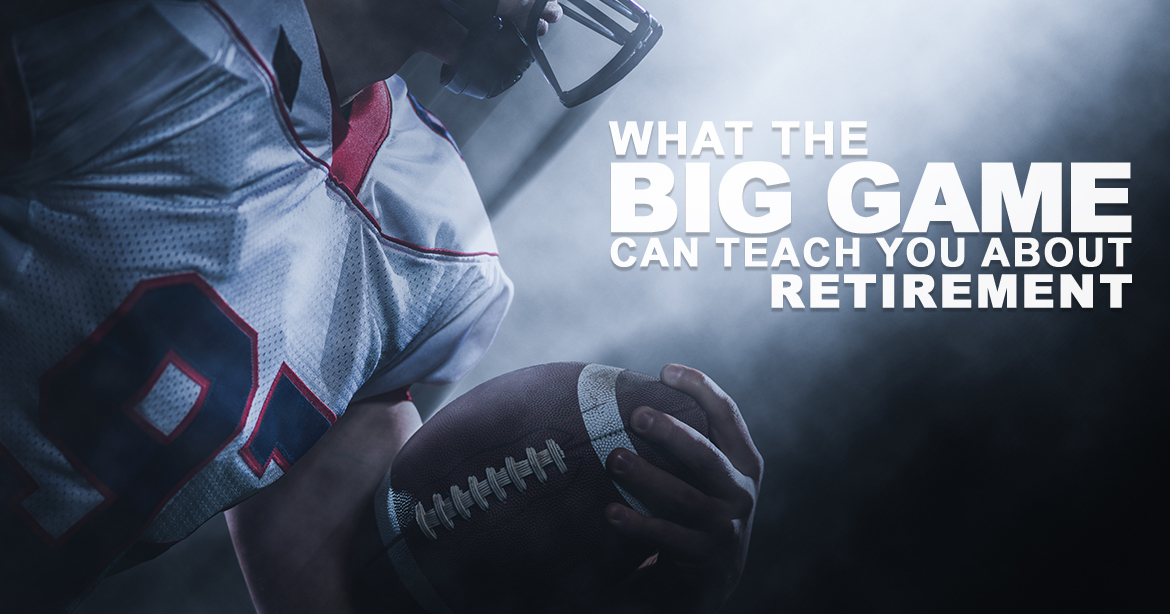What the Big Game can Teach us About Retirement